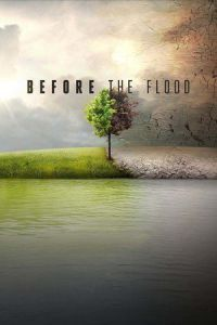 Nonton Film Before the Flood (2016) Subtitle Indonesia Streaming Movie Download