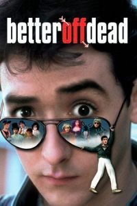 Nonton Film Better Off Dead… (1985) Subtitle Indonesia Streaming Movie Download