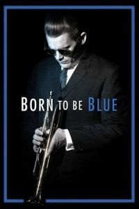 Nonton Film Born to Be Blue (2015) Subtitle Indonesia Streaming Movie Download