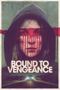 Nonton Film Bound to Vengeance (2015) Subtitle Indonesia Streaming Movie Download