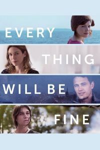 Nonton Film Every Thing Will Be Fine (2015) Subtitle Indonesia Streaming Movie Download