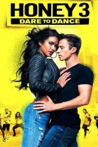 Nonton Film Honey 3: Dare to Dance (2016) Subtitle Indonesia Streaming Movie Download