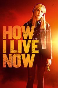 Nonton Film How I Live Now (2013) Subtitle Indonesia Streaming Movie Download