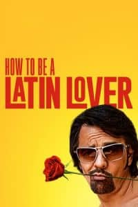 Nonton Film How to Be a Latin Lover (2017) Subtitle Indonesia Streaming Movie Download