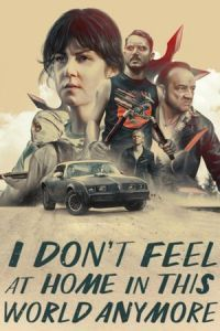 Nonton Film I Don't Feel at Home in This World Anymore (2017) Subtitle Indonesia Streaming Movie Download