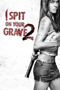 Nonton Film I Spit on Your Grave 2 (2013) Subtitle Indonesia Streaming Movie Download