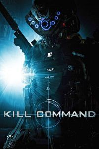 Nonton Film Kill Command (2016) Subtitle Indonesia Streaming Movie Download
