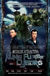 Nonton Film Metallic Attraction: Kungfu Cyborg (2009) Subtitle Indonesia Streaming Movie Download