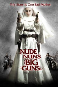 Nonton Film Nude Nuns with Big Guns (2010) Subtitle Indonesia Streaming Movie Download