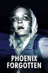 Nonton Film Phoenix Forgotten (2017) Subtitle Indonesia Streaming Movie Download
