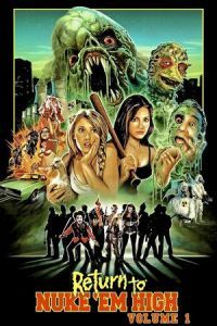Nonton Film Return to Nuke 'Em High Volume 1 (2013) Subtitle Indonesia Streaming Movie Download