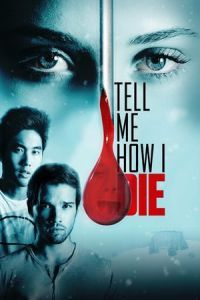 Nonton Film Tell Me How I Die (2016) Subtitle Indonesia Streaming Movie Download