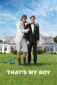 Nonton Film That's My Boy (2012) Subtitle Indonesia Streaming Movie Download