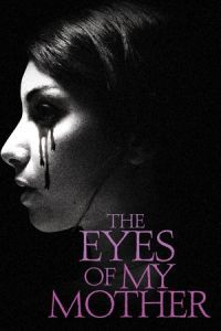 Nonton Film The Eyes of My Mother (2016) Subtitle Indonesia Streaming Movie Download