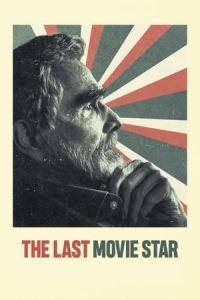 Nonton Film The Last Movie Star (2018) Subtitle Indonesia Streaming Movie Download