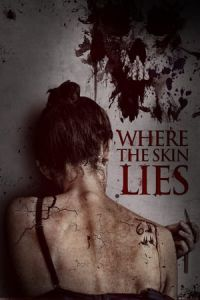 Nonton Film Where the Skin Lies (2017) Subtitle Indonesia Streaming Movie Download