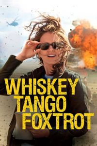 Nonton Film Whiskey Tango Foxtrot (2016) Subtitle Indonesia Streaming Movie Download