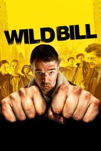 Nonton Film Wild Bill (2011) Subtitle Indonesia Streaming Movie Download