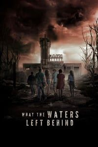 Nonton Film What the Waters Left Behind (2018) Subtitle Indonesia Streaming Movie Download