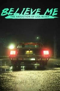 Nonton Film Believe Me: The Abduction of Lisa McVey (2018) Subtitle Indonesia Streaming Movie Download