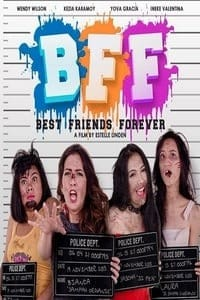 Nonton Film BFF: Best Friends Forever (2017) Subtitle Indonesia Streaming Movie Download