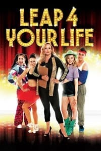 Nonton Film Leap 4 Your Life (2013) Subtitle Indonesia Streaming Movie Download