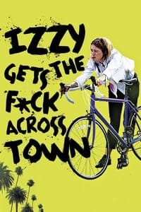 Nonton Film Izzy Gets the F*ck Across Town  (2017) Subtitle Indonesia Streaming Movie Download