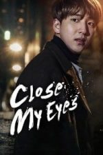 Nonton Film Close Your Eyes (2017) Subtitle Indonesia Streaming Movie Download