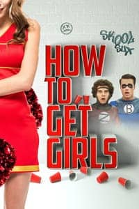 Nonton Film How to Get Girls (2018) Subtitle Indonesia Streaming Movie Download