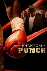Nonton Film Phantom Punch (2008) Subtitle Indonesia Streaming Movie Download