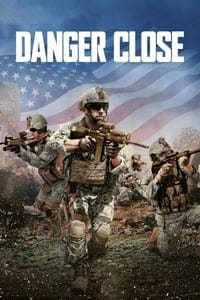 Nonton Film Danger Close (2017) Subtitle Indonesia Streaming Movie Download