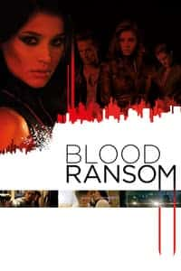 Nonton Film Blood Ransom (2014) Subtitle Indonesia Streaming Movie Download