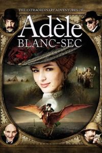 Nonton Film The Extraordinary Adventures of Adèle Blanc-Sec (2010) Subtitle Indonesia Streaming Movie Download
