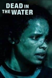 Nonton Film Dead in the Water (2018) Subtitle Indonesia Streaming Movie Download