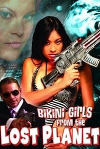 Nonton Film Bikini Girls from the Lost Planet (2006) Subtitle Indonesia Streaming Movie Download