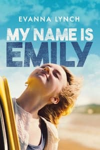 Nonton Film My Name Is Emily (2015) Subtitle Indonesia Streaming Movie Download
