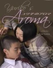 Nonton Film Yuriko No Aroma (2010) Subtitle Indonesia Streaming Movie Download