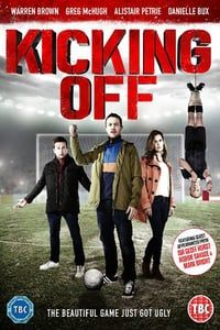 Nonton Film Kicking Off (2016) Subtitle Indonesia Streaming Movie Download