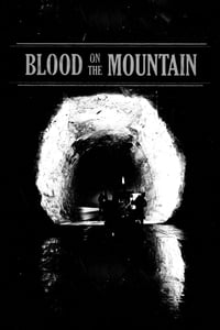 Nonton Film Blood on the Mountain (2016) Subtitle Indonesia Streaming Movie Download