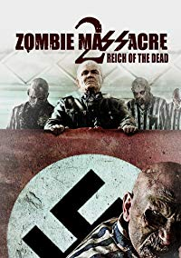 Nonton Film Zombie Massacre 2: Reich of the Dead (2015) Subtitle Indonesia Streaming Movie Download