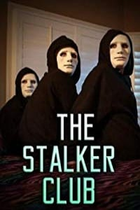 Nonton Film The Stalker Club (2017) Subtitle Indonesia Streaming Movie Download