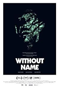 Nonton Film Without Name (2017) Subtitle Indonesia Streaming Movie Download
