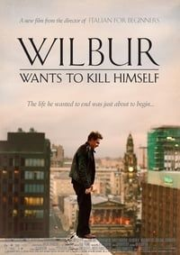 Nonton Film Wilbur Wants to Kill Himself (2002) Subtitle Indonesia Streaming Movie Download