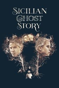Nonton Film Sicilian Ghost Story (2017) Subtitle Indonesia Streaming Movie Download