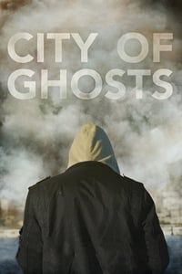 Nonton Film City of Ghosts (2017) Subtitle Indonesia Streaming Movie Download