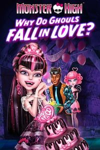 Nonton Film Monster High: Why Do Ghouls Fall in Love? (2011) Subtitle Indonesia Streaming Movie Download