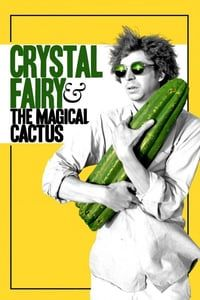 Nonton Film Crystal Fairy & the Magical Cactus (2013) Subtitle Indonesia Streaming Movie Download