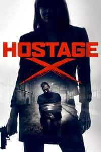 Nonton Film Hostage X (2018) Subtitle Indonesia Streaming Movie Download