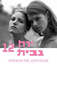 Nonton Film Moon in the 12th House (2016) Subtitle Indonesia Streaming Movie Download