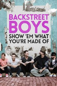 Nonton Film Backstreet Boys: Show 'Em What You're Made Of (2015) Subtitle Indonesia Streaming Movie Download